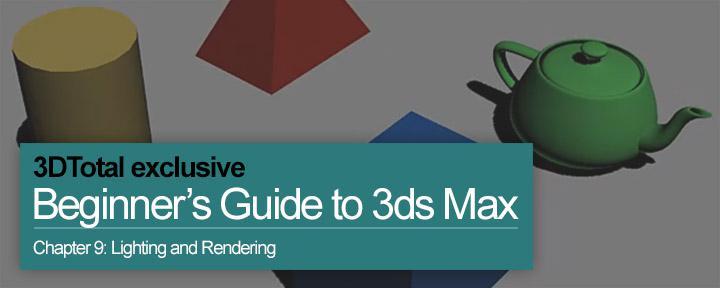 Beginner's Guide to 3ds Max - 09: Lighting & Rendering